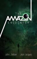 The Amazon Encounter by John L. DeBoer