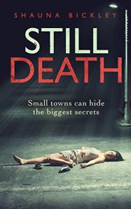 Book Review: Still Death by Shauna Bickley - the first book in the Lexie Wyatt Mystery series