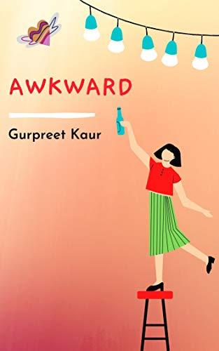 Book Review: Awkward by Gurpreet Kaur, a cute, quick YA