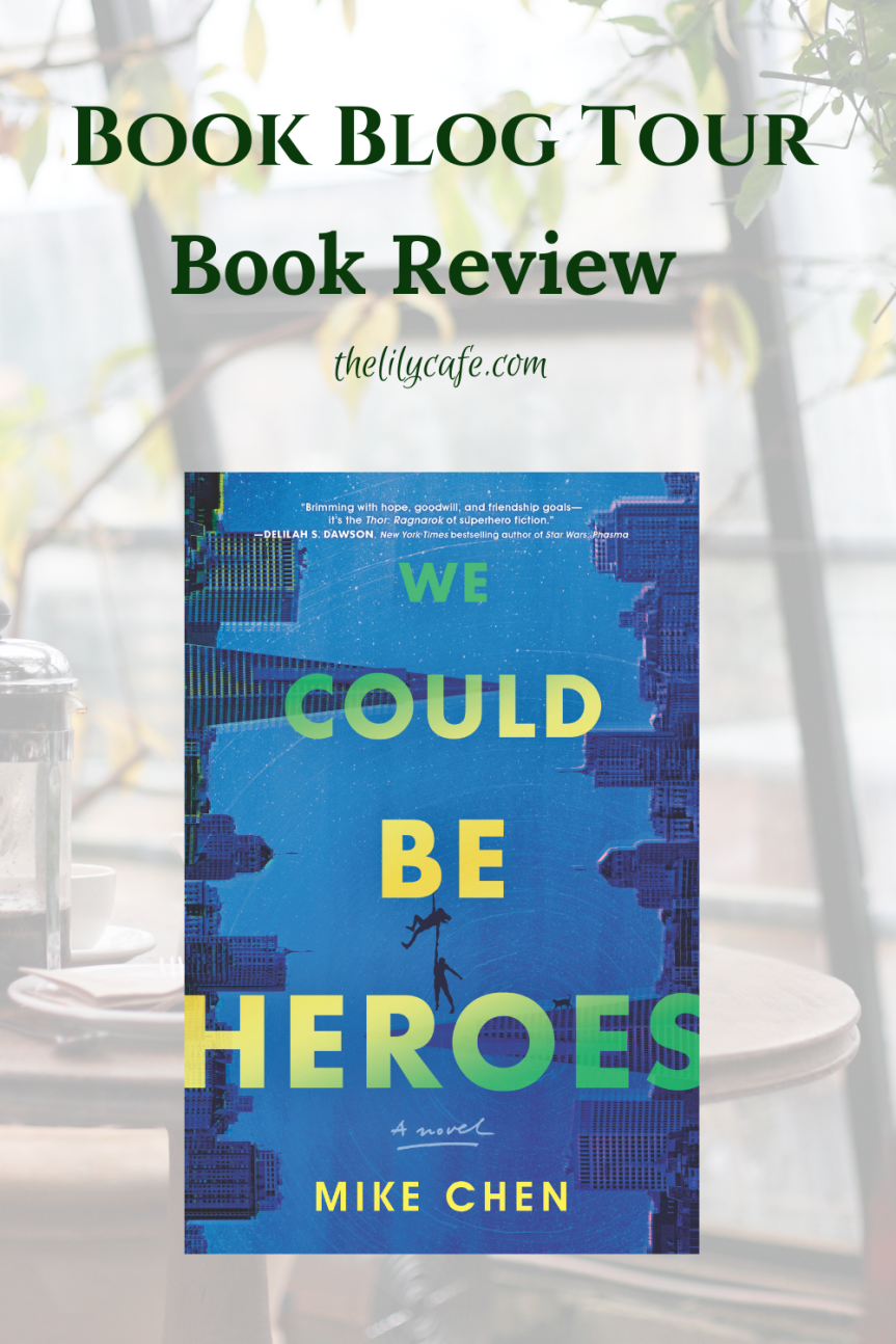 Book Blog Tour – Book Review: We Could Be Heroes by MikeChen