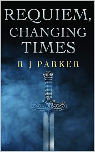 Book Review: Requiem, Changing Times by R. J. Parker - a fantasy novel involving fantasy creatures coming to our reality