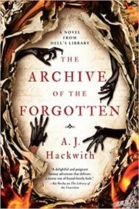 Book Review of The Archive of the Forgotten by A. J. Hackwith, a Novel from Hell's Library