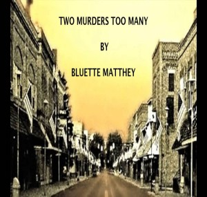 Two Murders Too Many by Bluette Matthey