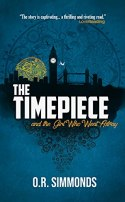 The Timepiece and the Girl Who Went Astray by O.R. Simmonds