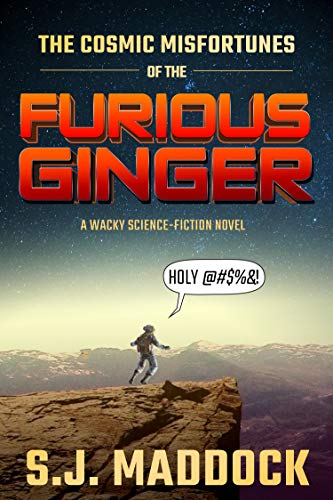 Book Review: The Cosmic Misfortunes of the Furious Ginger by S. J. Maddock - science fiction