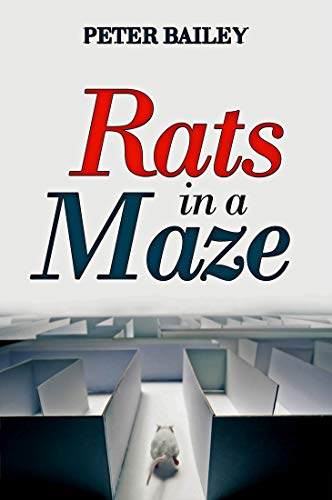 Rats in a Maze by Peter Bailey