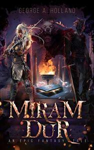 Miram Dur by George A. Holland