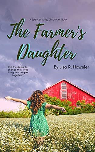 The Farmer's Daughter by Lisa R. Howeler